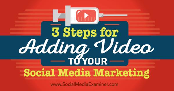 社交媒体营销| 3步将视频添加到社交媒体营销中